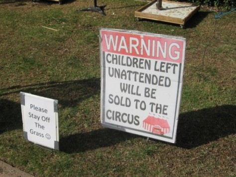 Children left unattended will be sold to the circus.